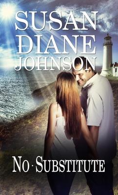 No Substitute - Johnson, Susan Diane