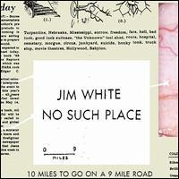 No Such Place - Jim White