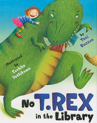 No T. Rex in the Library - Buzzeo, Toni