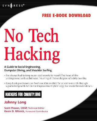 No Tech Hacking: A Guide to Social Engineering, Dumpster Diving, and Shoulder Surfing - Long, Johnny, and Mitnick, Kevin D (Editor)