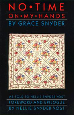 No Time on My Hands - Snyder, Grace, and Yost, Nellie Snyder