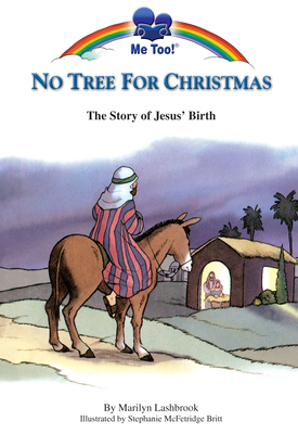 No Tree for Christmas: The Story of Jesus' Birth - McFetridge Britt, Stephanie