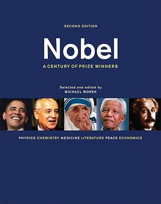 Nobel: A Century of Prize Winners - Worek, Michael (Editor)