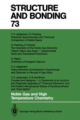 Noble Gas and High Temperature Chemistry - Cremer, Dieter (Contributions by), and Frenking, Gernot (Contributions by), and Hilpert, Klaus (Contributions by)