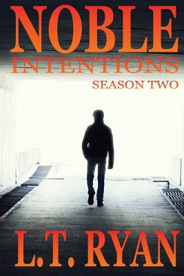 Noble Intentions: Season Two (Episodes 6-10) - Ryan, L T