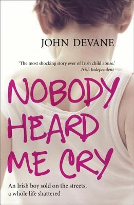 Nobody Heard Me Cry - Devane, John