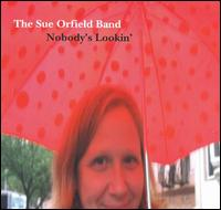Nobody's Lookin' - Sue Orfield Band