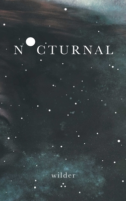 Nocturnal - Poetry, Wilder