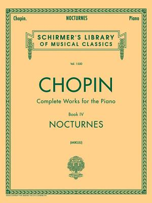 Nocturnes: Schirmer Library of Classics Volume 1550 Piano Solo - Chopin, Frederic (Composer), and Mikuli, C (Editor)