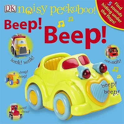 Noisy Peekaboo! Beep! Beep! - DK