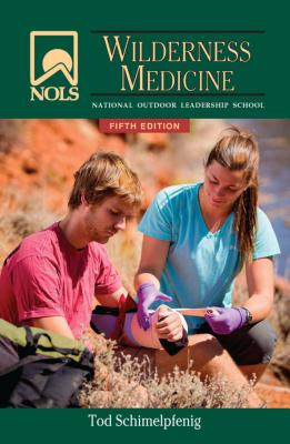 Nols Wilderness Medicine: 5th Edition - Schimelpfenig, Tod, and Safford, Joan (Illustrator)