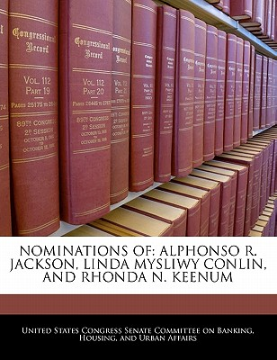 Nominations of: Alphonso R. Jackson, Linda Mysliwy Conlin, and Rhonda N. Keenum - United States Congress Senate Committee (Creator)