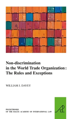 Non-Discrimination in the World Trade Organization: The Rules and Exceptions - Davey, William J