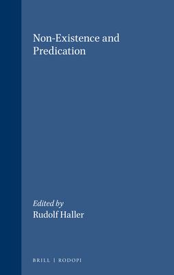 Non-Existence and Predication - Haller, Rudolf (Volume editor)