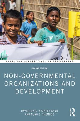 Non-Governmental Organizations and Development - Lewis, David, and Kanji, Nazneen, and Themudo, Nuno S