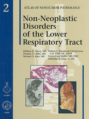 Non-Neoplastic Disorders of the Lower Respiratory Tract - Travis, William D, and Colby, Thomas V, and Koss, Michael N