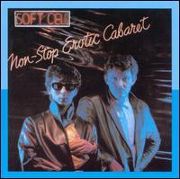 Non-Stop Erotic Cabaret [UK Bonus Tracks] - Soft Cell