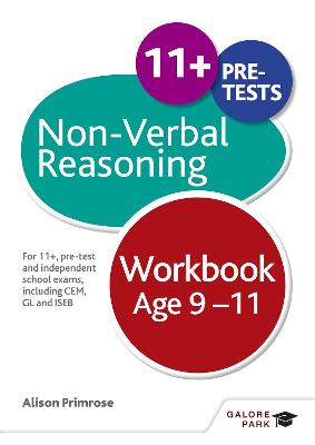 Non-Verbal Reasoning Workbook Age 9-11: For 11+, pre-test and independent school exams including CEM, GL and ISEB - Primrose, Alison