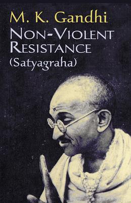 Non-Violent Resistance - Gandhi, M K