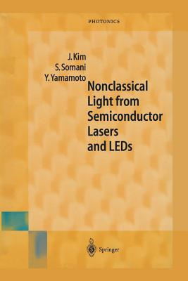 Nonclassical Light from Semiconductor Lasers and LEDs - Kim, Jungsang, and Somani, Seema, and Yamamoto, Yoshihisa