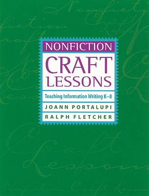 Nonfiction Craft Lessons: Teaching Information Writing K-8 - Portalupi, JoAnn