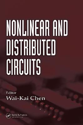 Nonlinear and Distributed Circuits - Chen, Wai-Kai (Editor)