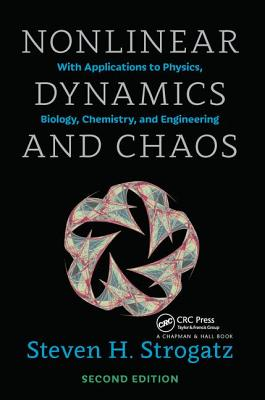 Nonlinear Dynamics and Chaos: With Applications to Physics, Biology, Chemistry, and Engineering, Second Edition - Strogatz, Steven H