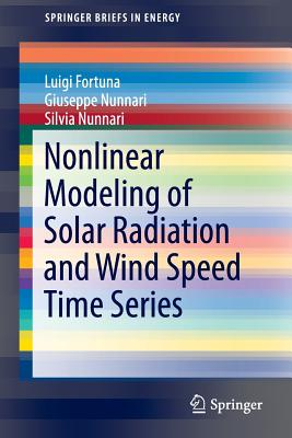 Nonlinear Modeling of Solar Radiation and Wind Speed Time Series - Fortuna, Luigi