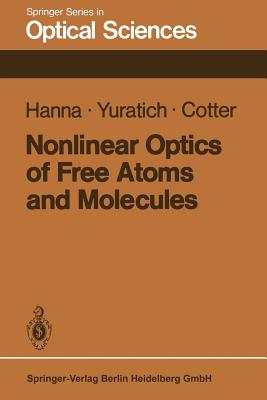Nonlinear Optics of Free Atoms and Molecules - Hanna, D C