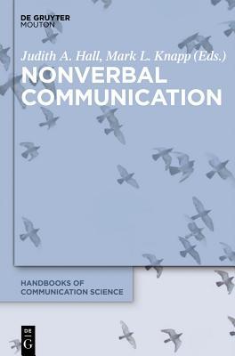 Nonverbal Communication - Hall, Judith A, Dr. (Editor), and Knapp, Mark L, Professor (Editor)