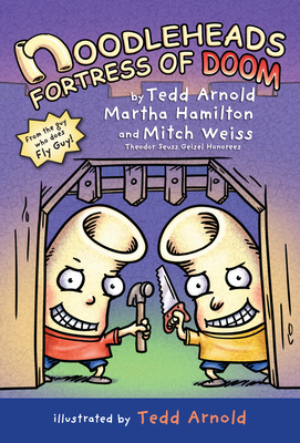 Noodleheads Fortress of Doom - Arnold, Tedd, and Hamilton, Martha, and Weiss, Mitch