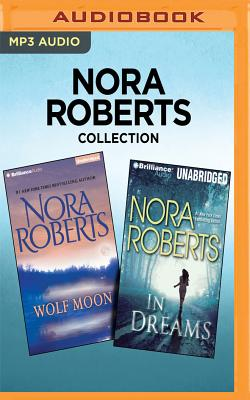 Nora Roberts Collection - Wolf Moon & in Dreams - Roberts, Nora, and Foster, Emily (Read by), and Eyre (Read by)