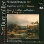 Norbert Burgm?ller: Overture of Orchestr; Symphony No. 2; Concerto for Piano and Orchestra No. 1