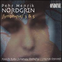 Nordgren: Symphonies 3 & 5 - Finnish Radio Symphony Orchestra; Sakari Oramo (conductor)
