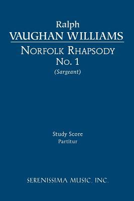 Norfolk Rhapsody No.1 - Study Score - Vaughan Williams, Ralph, and Sargeant, Richard W (Editor)