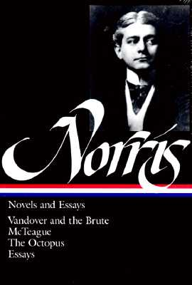 Norris: Novels and Essays - Norris, Frank, and Pizer, Donald, Professor, PhD (Editor)