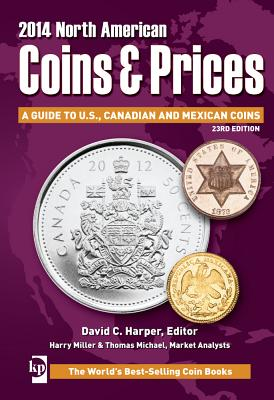 North American Coins & Prices: A Guide to U.S., Canadian and Mexican Coins - Harper, David C (Editor), and Miller, Harry (Editor), and Cuhaj, George (Editor)
