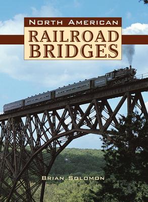 North American Railroad Bridges - Solomon, Brian