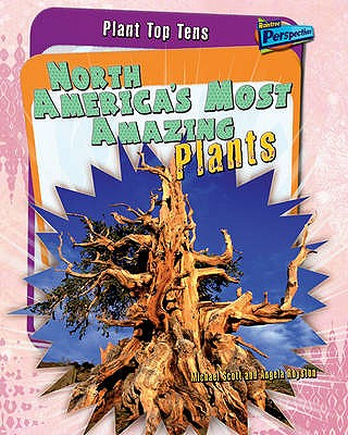 North America's Most Amazing Plants - Royston, Angela, and Scott, Michael