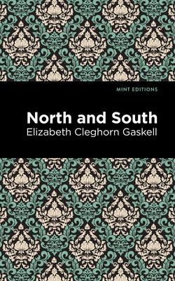 North and South - Gaskell, Elizabeth Cleghorn, and Editions, Mint (Contributions by)