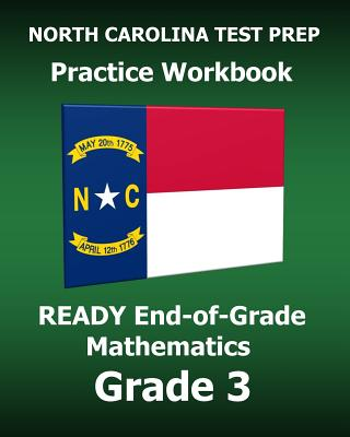 North Carolina Test Prep Practice Workbook Ready End-Of-Grade Mathematics Grade 3: Preparation for the Ready Eog Mathematics Tests - Test Master Press North Carolina