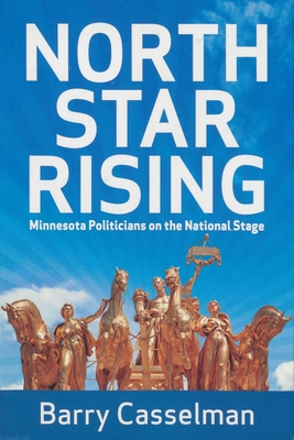 North Star Rising: Minnesota Politicians on the National Stage - Casselman, Barry