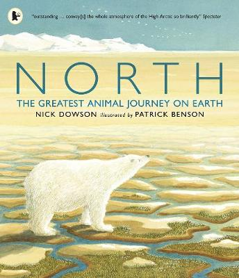 North: The Greatest Animal Journey on Earth - Dowson, Nick