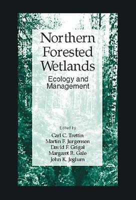 Northern Forested Wetlands Ecology and Management - Trettin, Carl C