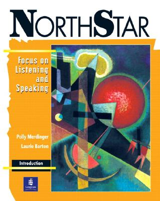 NorthStar Focus on Listening and Speaking: Introductory Level - Merdinger, Polly, and Barton, Laurie