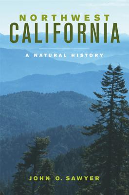 Northwest California: A Natural History - Sawyer, John O