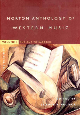 Norton Anthology of Western Music: Ancient to Baroque - Palisca, Claude V (Editor)