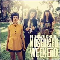 Nosebleed Weekend - The Coathangers