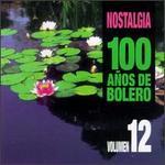 Nostalgia: 100 Anos de Boleros, Vol. 12