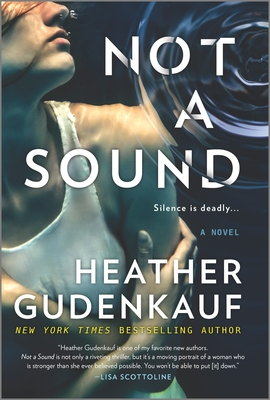 Not a Sound: A Thriller - Gudenkauf, Heather